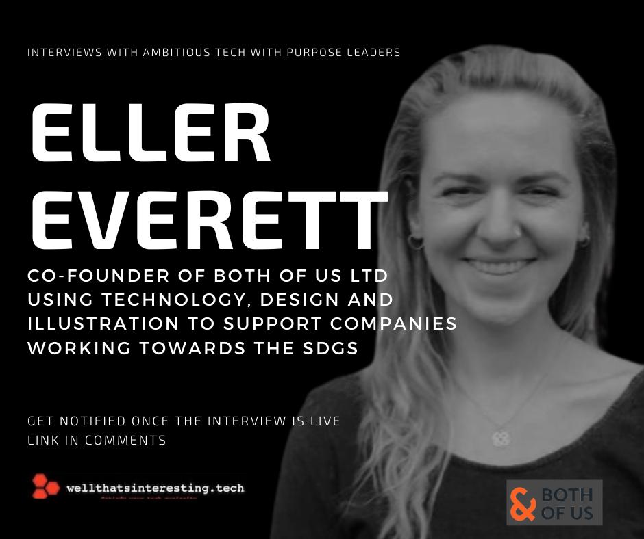 tech with purpose leader interviews eller everett both of us
