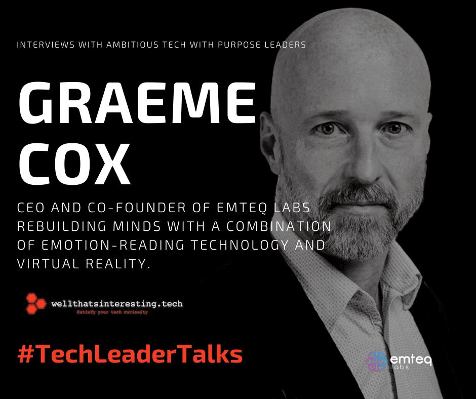 Graeme Cox Emotional Awareness Tech Emotion Tech Virtual Reality - tech With Purpose Interview