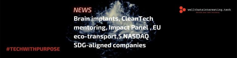 eu cleantech startups, brain implants, SDG focsued NASDAQ companies